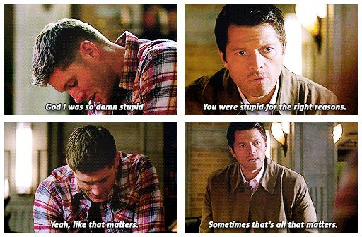 Dean and Castiel - Stupid For The Right Reasons